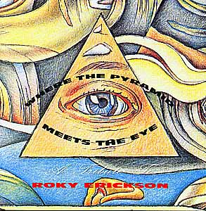 TRIBUTE TO ROKY ERICKSON / WHERE THE PYRAMID MEETS THE EYE