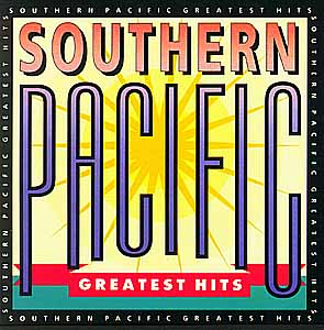 SOUTHERN PACIFIC / GREATEST HITS