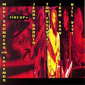 MERL SAUNDERS & FRIENDS: FIRE UP +