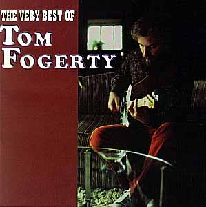 THE VERY BEST OF TOM FOGERTY